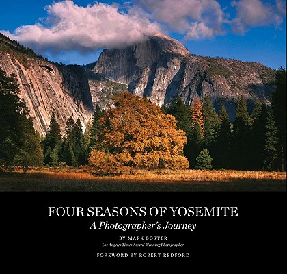 Four Seasons of Yosemite By Boster, Mark/ Redford, Robert (FRW)