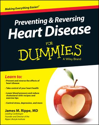 Preventing and Reversing Heart Disease for Dummies By Rippe, James M.