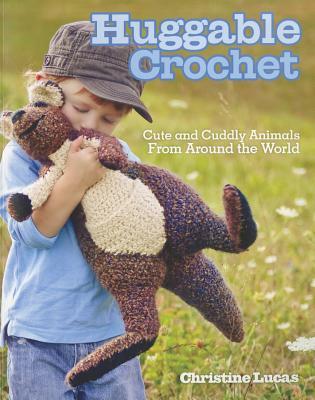 Huggable Crochet By Lucas, Christine